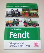 Fendt Schlepper und Traktoren 1928-1993 - Typenkompass!