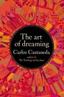 The Art of Dreaming by Carlos Castaneda 9780060925543