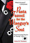 Pasta Fazool for the Wiseguy's Soul: Heartwarming Stories of Family Life (a Parody) by Don Minestrone (Paperback / softback, 2008)