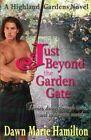 Just Beyond the Garden Gate by Dawn Marie Hamilton (Paperback / softback, 2013)