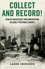 Collect and Record!: Jewish Holocaust Documentation in Early Postwar Europe by Laura Jockusch, Laura Yockusch (Paperback, 2015)