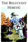 The Reluctant Heretic by Clara Miller (Paperback / softback, 2006)