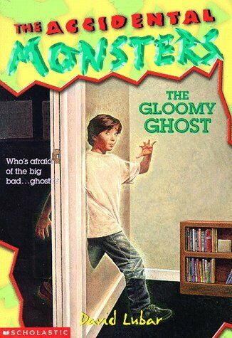 The Gloomy Ghost  ACCIDENTAL MONSTERS