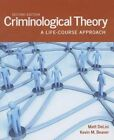 Criminological Theory: A Life-course Approach by Professor Kevin M. Beaver, Matt DeLisi (Paperback, 2013)