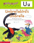 Alphatales (Letter U: Umbrella Bird's Umbrella): A Series of 26 Irresistible Animal Storybooks That Build Phonemic Awareness & Teach Each Letter of the Alphabet by Heather Feldman (Paperback / softback, 2001)