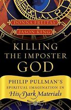 Killing the Imposter God: Philip Pullman's Spiritual Imagination in His Dark Mat