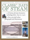 Classic Days of Steam: A Celebration of the Locomotive from 1830 to 1950 by Colin Garratt (Paperback, 2000)