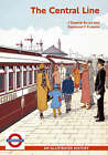 The Central Line: An Illustrated History by Desmond F. Croome, J. Graeme Bruce (Paperback, 2006)