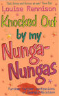 Knocked Out by My Nunga-Nungas; Further, Further Confessions of Georgia Nicolson by Louise Rennison (Paperback, 2002)