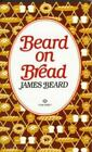 Beard on Bread by James A. Beard (1981, Paperback)