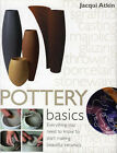 Pottery Basics: Everything You Need to Know to Start Making Beautiful Ceramics by Jacqui Atkin (Paperback, 2005)