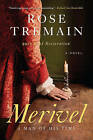 Merivel: A Man of His Time by Rose Tremain (Paperback, 2014)