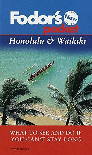 Pocket Honolulu & Waikiki: What to See and Do If You Can't Stay Long (Fodor's P