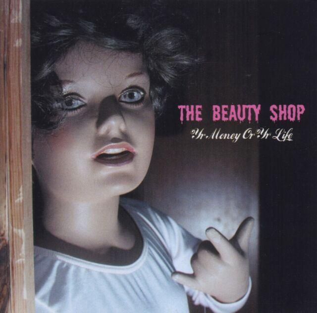 The Beauty Shop - Yr Money or Yr Life