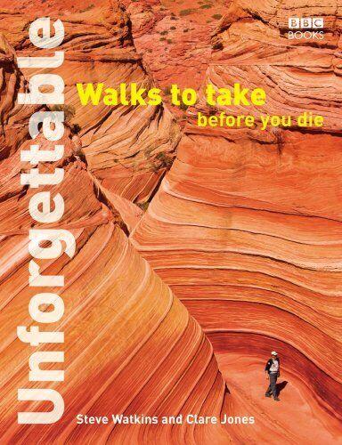 Unforgettable Walks To Take Before You Die by Watkins, Steve 0563539089 The