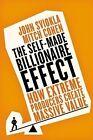 The Self-Made Billionaire Effect: How Extreme Producers Create Massive Value by Mitch Cohen, John Sviokla, J J Sviokla (Hardback, 2014)
