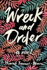 Wreck and Order: A Novel by Tennant-Moore, Hannah