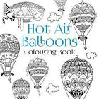 The Hot Air Balloons Colouring Book by The History Press (Paperback, 2016)