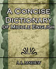 A Concise Dictionary of Middle English by A L Mayhew (Paperback / softback, 2006)