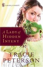A Lady of Hidden Intent (Ladies of Liberty, Book 2) by Peterson, Tracie