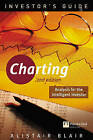 Investor's Guide To Charting: Analysis for the Intelligent Investor by Alistair Blair (Paperback, 2002)