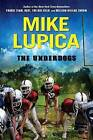 The Underdogs by Mike Lupica (Hardback, 2011)