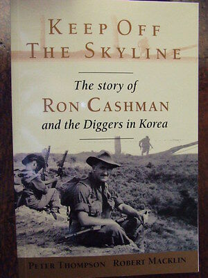 3RAR Battalion Korean War Kapyong Digger History Keep Off the Skyline Cashman