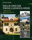 Solln und die Prinz-Ludwigshöhe von Dorle Gribl (2011, Gebundene Ausgabe)