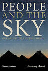 People and the Sky: Our Ancestors and the Cosmos by Anthony F. Aveni (Hardback, 2008)