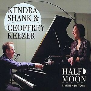 Kendra-Shank-Geoffrey-Keezer-Half-Moon-Live-in-New-York-CD-NEW
