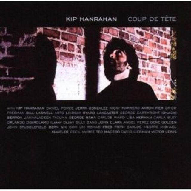 KIP HANRAHAN - COUP DE TETE  CD NEU