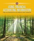 Using Financial Accounting Information : The Alternative to Debits and Credits by Gary Porter and Curtis L. Norton (2017, Hardcover)