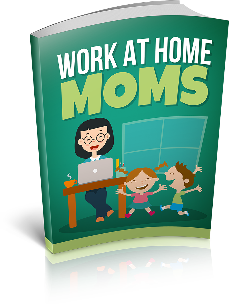 How to WORK AT HOME MOMS - baby mother soho home PDF Ebook + master resell right 2