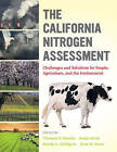 The California Nitrogen Assessment: Challenges and Solutions for People, Agriculture, and the Environment by University of California Press (Paperback, 2016)
