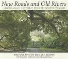 New Roads and Old Rivers: Louisiana's Historic Pointe Coupee Parish by Randy Harelson (Hardback, 2013)