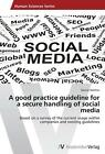 A good practice guideline for a secure handling of social media von Daniel Walther (2015, Taschenbuch)
