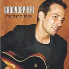 Groovosphere by Matt Marshak (CD, Jan-2006, CD Baby (distributor))