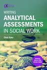 Writing Analytical Assessments in Social Work by Chris Dyke (Paperback, 2016)