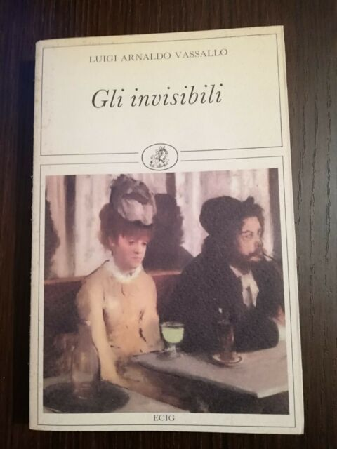 GLI INVISIBILI / LUIGI ARNALDO VASSALLO / ECIG 1°ED.1992
