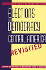 Elections and Democracy in Central America, Revisited by The University of North Carolina Press (Paperback, 1995)