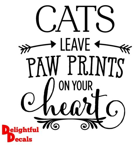 CATS LEAVE PAW PRINTS ON YOUR HEART VINYL STICKER DECAL DIY GIFT FRAME RIBBA
