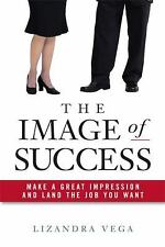 The Image of Success: Make a Great Impression and Land the Job You-ExLibrary