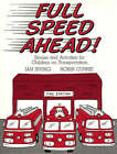 Full Speed Ahead: Stories and Activities for Children on Transportation by Robin Currie, Jan Irving (Paperback, 1988)