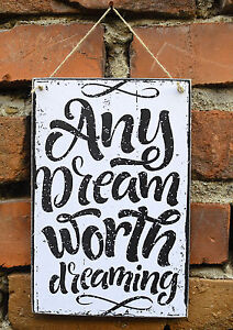 shabby-chic-sign-inspirational-quote-any-dream-worth-vintage-wooden-plaque