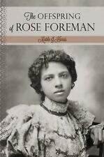 The Offspring of Rose Foreman by