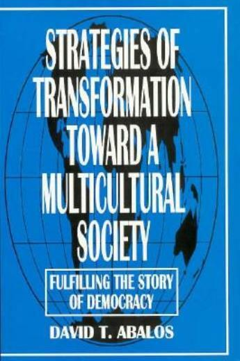 Strategies of Transformation Toward a Multicultural Society: Fulfilling the...