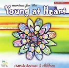 Mantras for the Young at Heart by Sarva-Antah (CD, Aug-2006, Oreade Music)