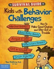 The Survival Guide for Kids with Behavior Challenges : How to Make Good Choices and Stay Out of Trouble by Thomas McIntyre (2013, Paperback, Revised)