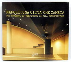LIBRO-NAPOLI-UNA-CITTA-039-CHE-CAMBIA-034-METROPLITANA-DI-NAPOLI-SPA-034