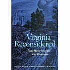 Virginia Reconsidered: New Histories of the Old Dominion by University of Virginia Press (Paperback, 2003)